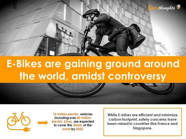 E-Bikes are gaining ground around the world, amidst controversy