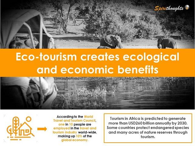 Eco-tourism creates ecological and economic benefits