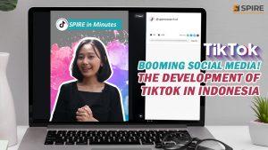TikTok - Booming Social Media! The development of Tiktok in Indonesia